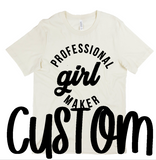 CUSTOM - GIRL MAKER - Short SLEEVE
