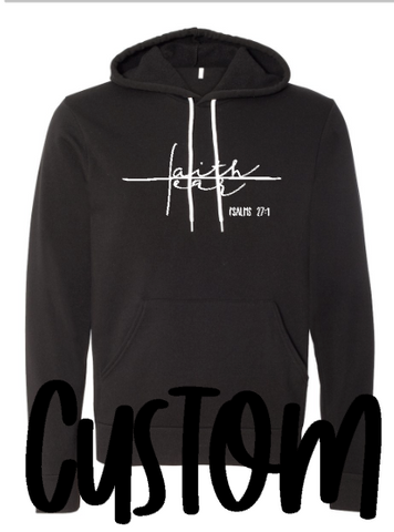 CUSTOM - FAITH ABOVE FEAR - Sponge hoodie