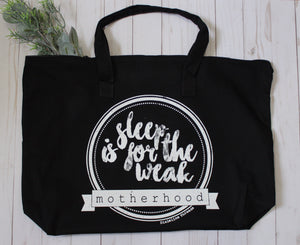 Sleep is for the weak overnight bag