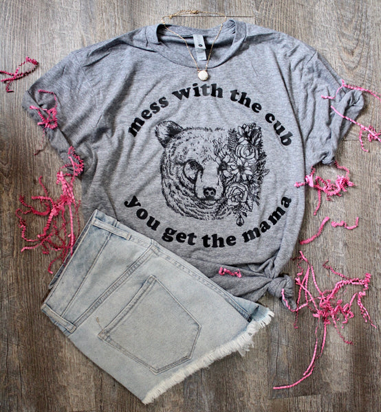 Mess with the cub get the MAMA tee