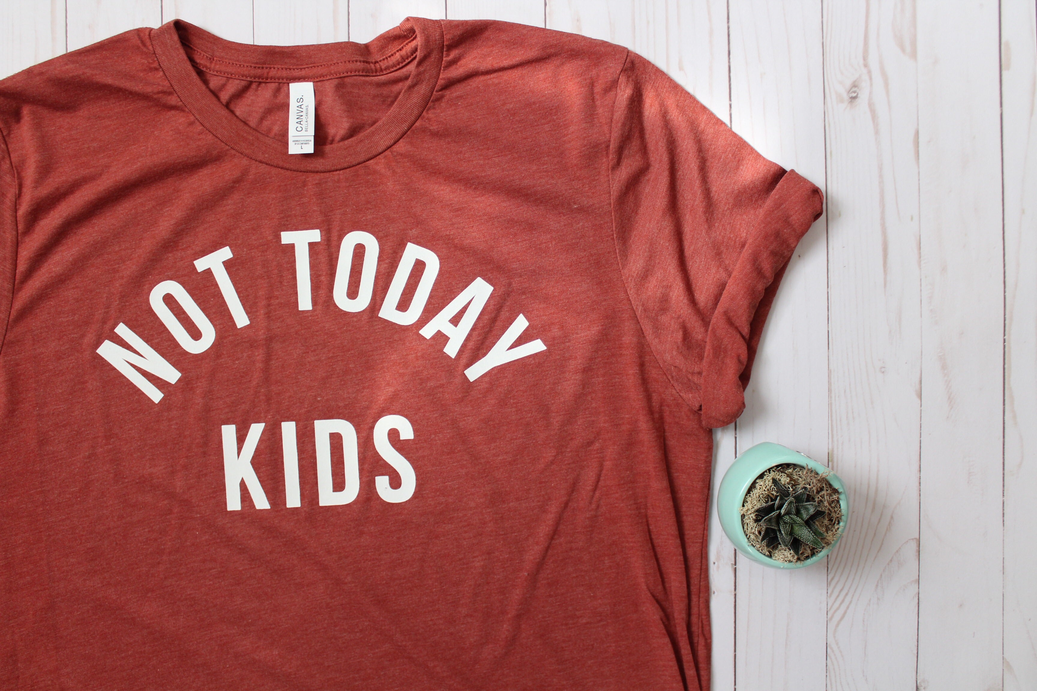 Not Today Kids tee