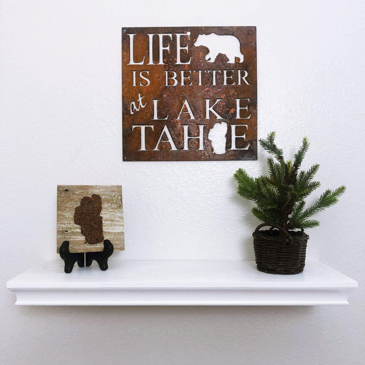 "Life is Better at Lake Tahoe - 15""x15"" Rustic Metal Sign"