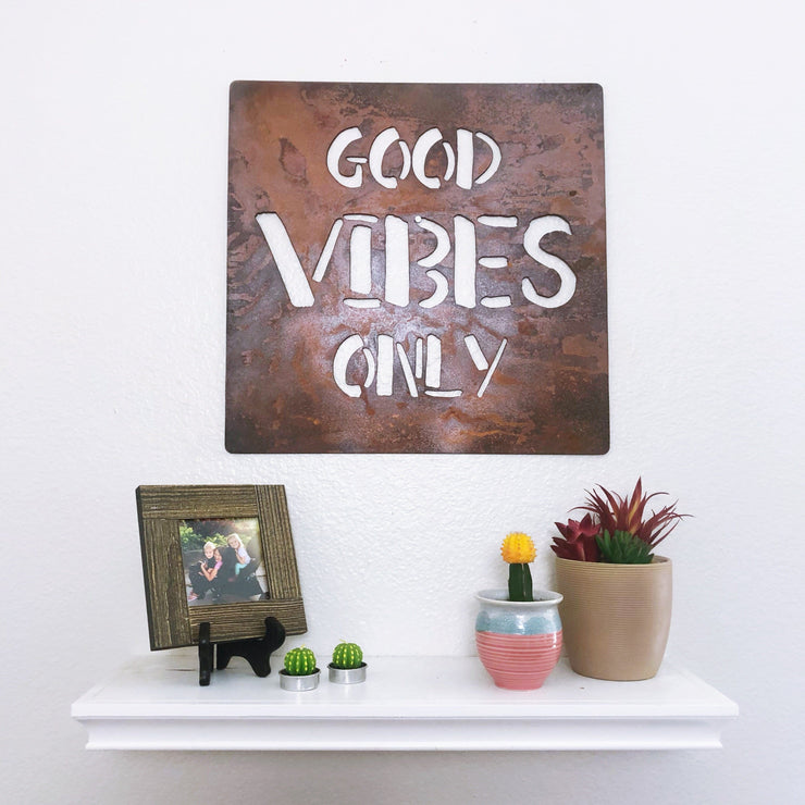 "Good Vibes Only - 18""x18"" Rustic Metal Sign"