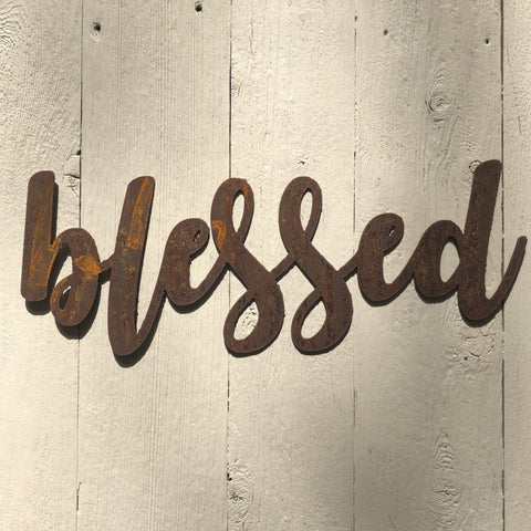 "Blessed - Bold - 12"" Rusted, Rusty Metal Script Sign"