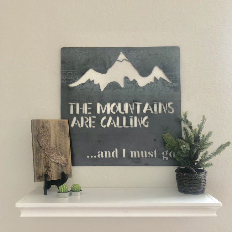 "The Mountains Are Calling - 15""x15"" Raw Steel Metal Sign"