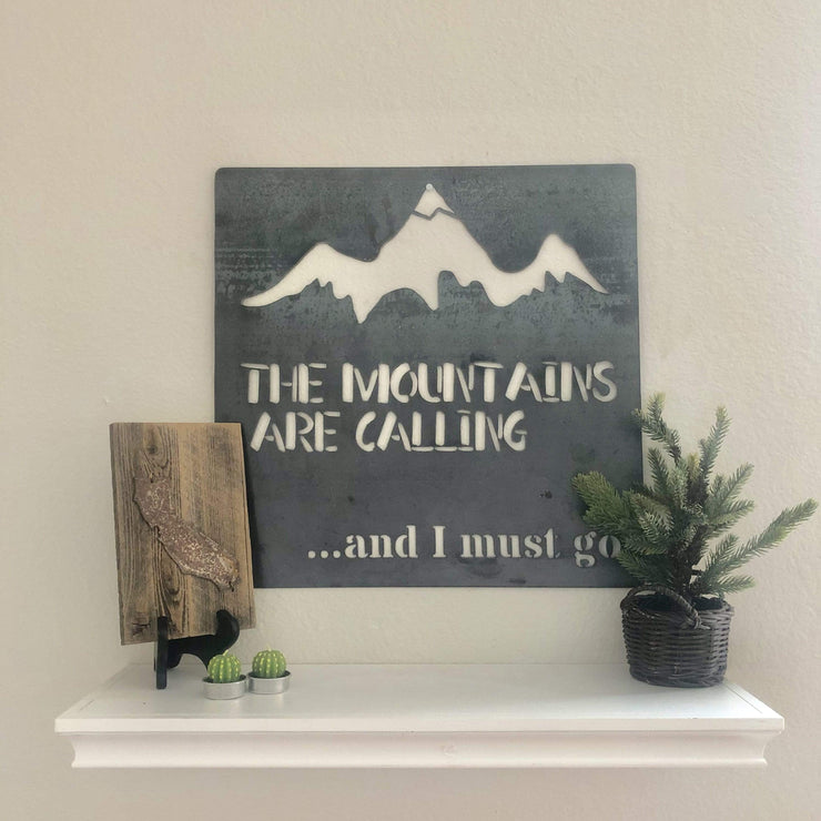 "The Mountains Are Calling - 18""x18"" Raw Steel Metal Sign"