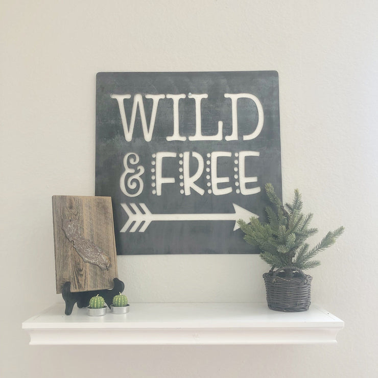 "Wild & Free - 15""x15"" Raw Steel Metal Sign"