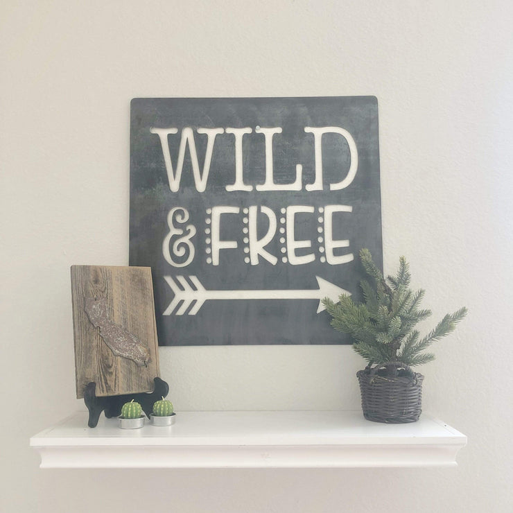 "Wild & Free - 24""x24"" Raw Steel Metal Sign"