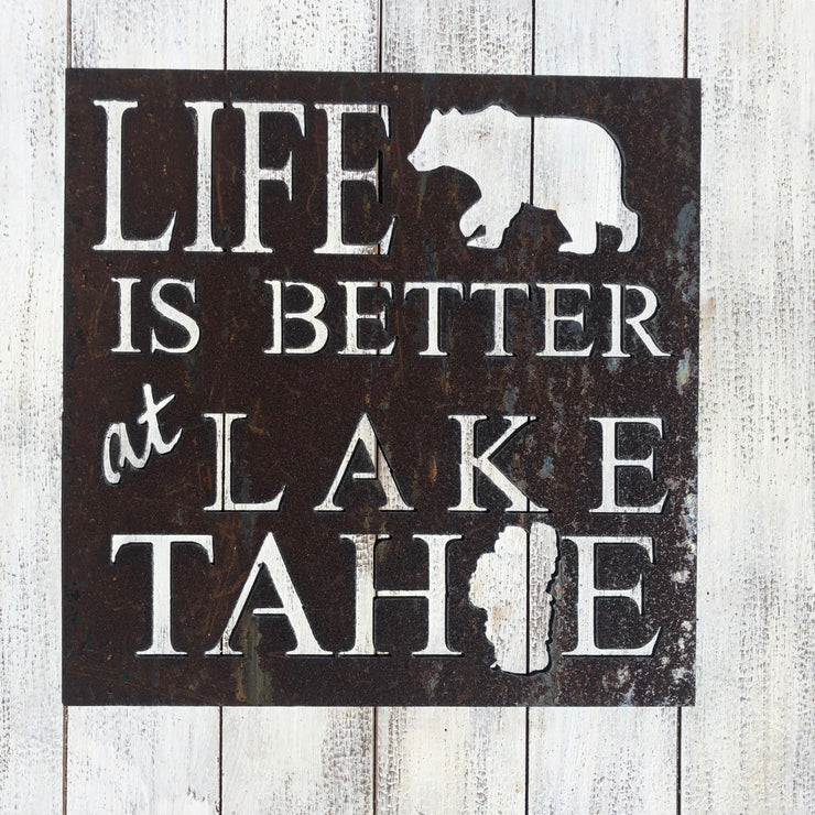 "Life is Better at Lake Tahoe - 18"" Rustic Metal Sign"