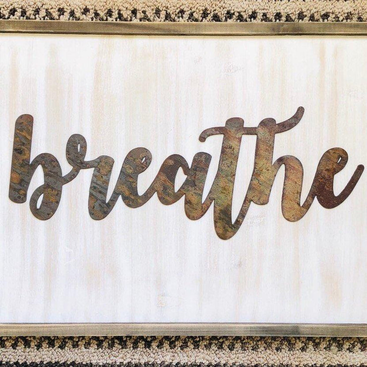 "Breathe - Bold - 18"" Rusty Metal Script Sign"