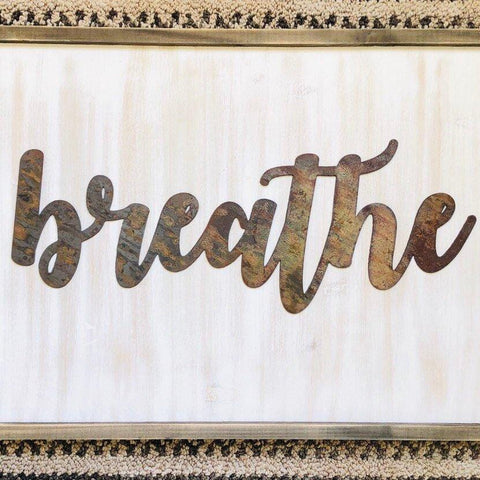 "Breathe - Bold - 18"" Rusted, Rusty Metal Script Sign"