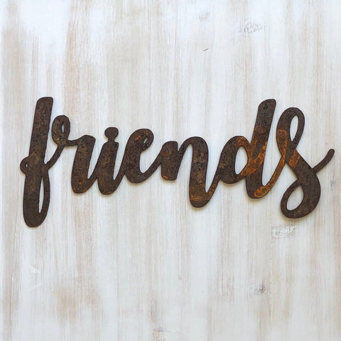 "Friends - Bold - 12"" Rusted, Rusty Metal Script Sign"