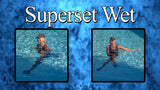 Superset Wet