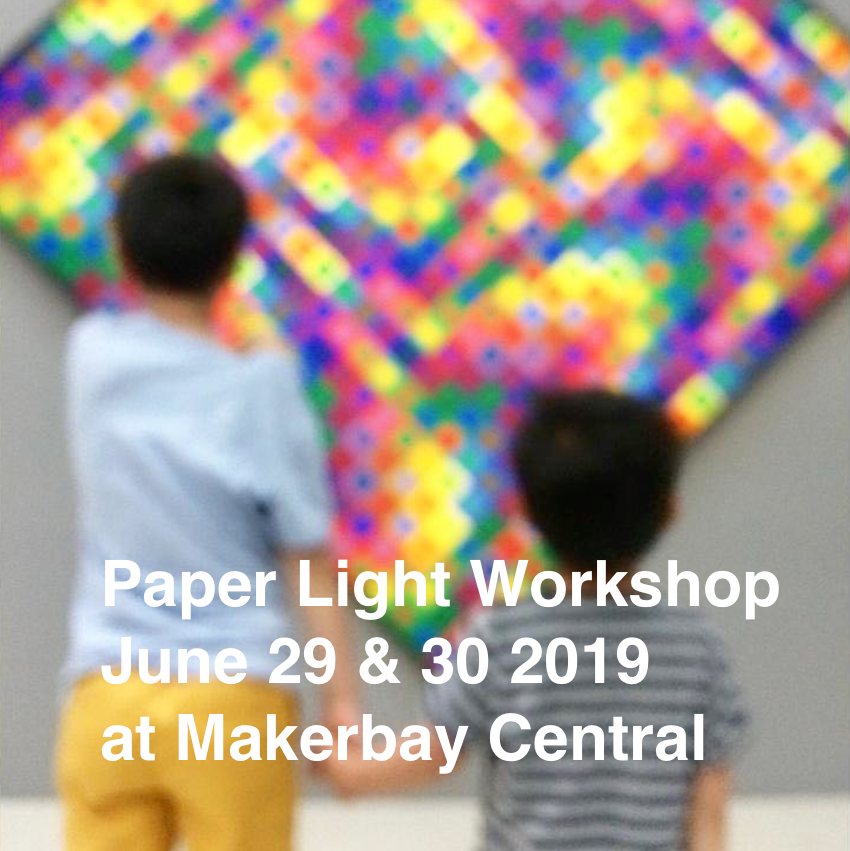 Paper Light Workshop June 29 & 30 2019 at Makerbay Central by Studio AC/AL