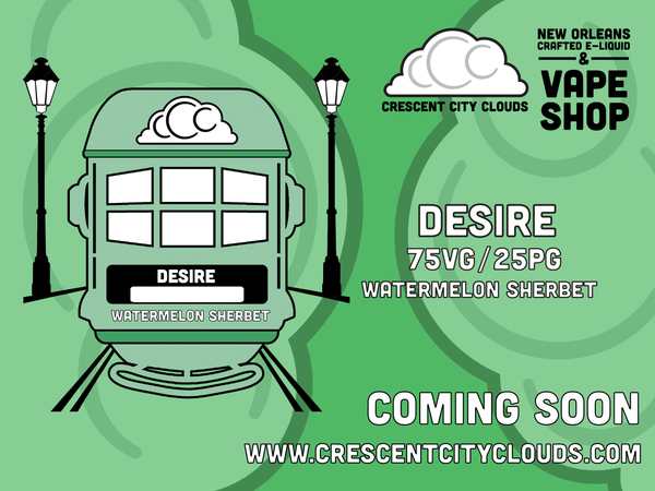 Crescent City Clouds: New Orleans Best Vape Shop- Desire- Watermelon Sherbet
