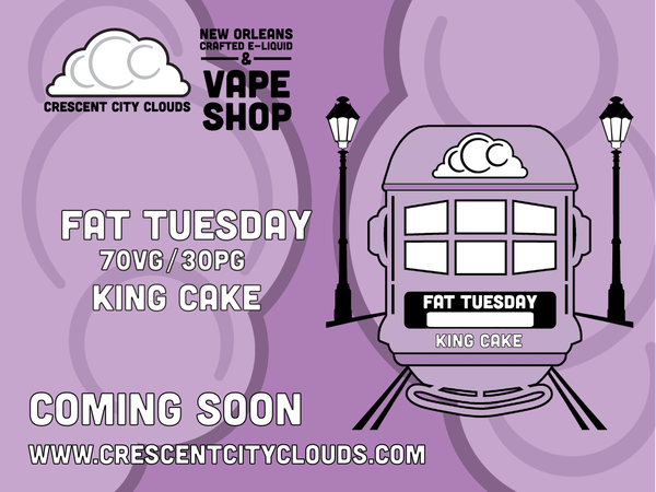 Crescent City Clouds:New Orleans Best Vape Shop- Fat Tuesday- King Cake