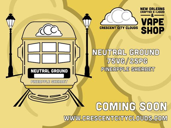 Crescent City Clouds: New Orleans Best Vape Shop- Neutral Ground- Pineapple Sherbet