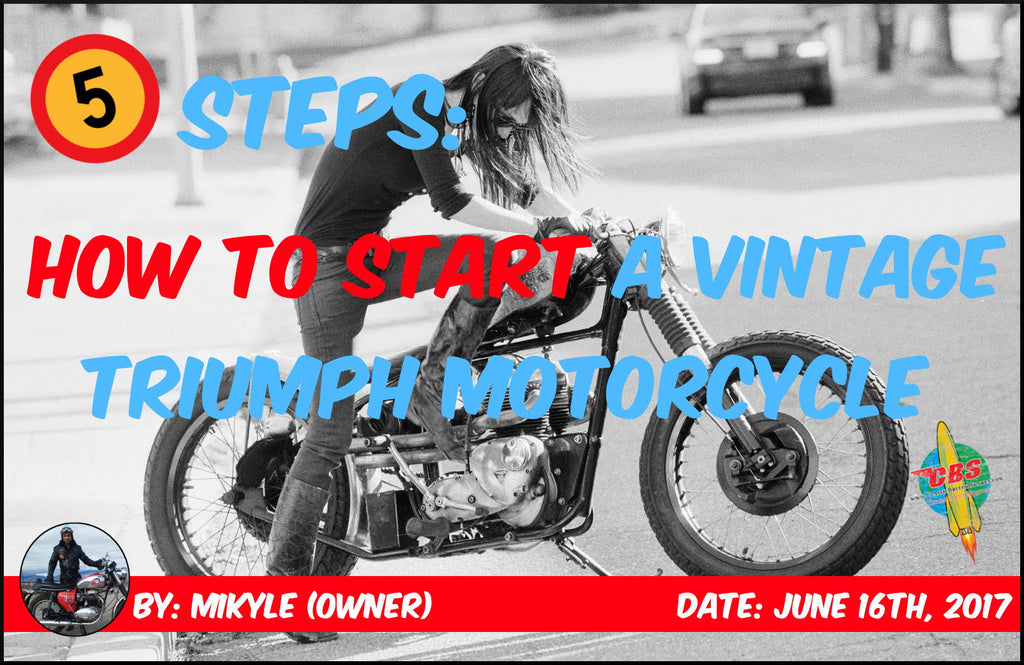 5 Steps: How To Start A Vintage Triumph Motorcycle