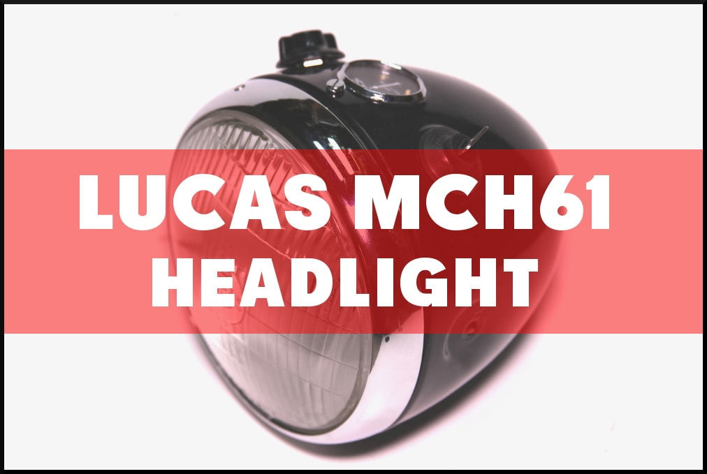 The Lucas MCH61 Headlight