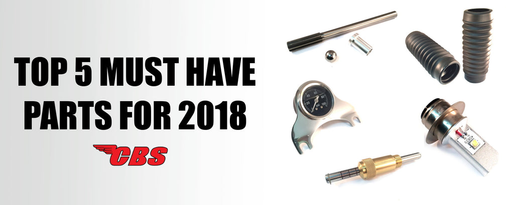 Top 5 Must Have Parts For 2018