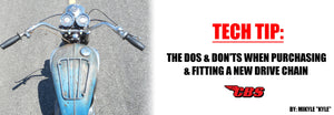 Tech Tip: The Dos & Don'ts When Purchasing & Fitting A New Drive Chain
