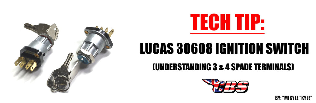 Tech Tip: Lucas 30608 Ignition Switch - Understanding 3 & 4 Spade Terminals