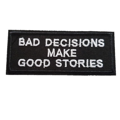 BAD Decisions make good Stories Words Slogan Motorcycle Biker Patch Iron On Patch sew on transfer