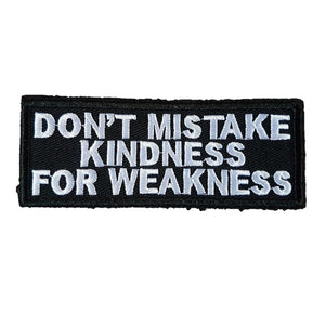 Dont Mistake Kindness for Weakness Words Text Iron On Patch Sew on Transfer