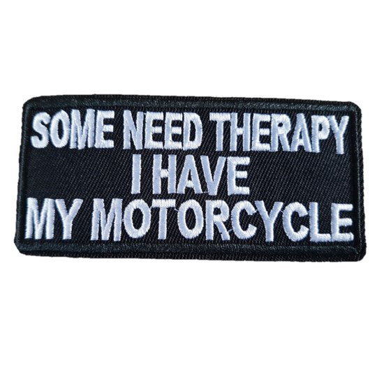 Some Need Therapy I have my Motorcycle Words Slogan Motorcycle Biker Patch Iron On Patch sew on transfer