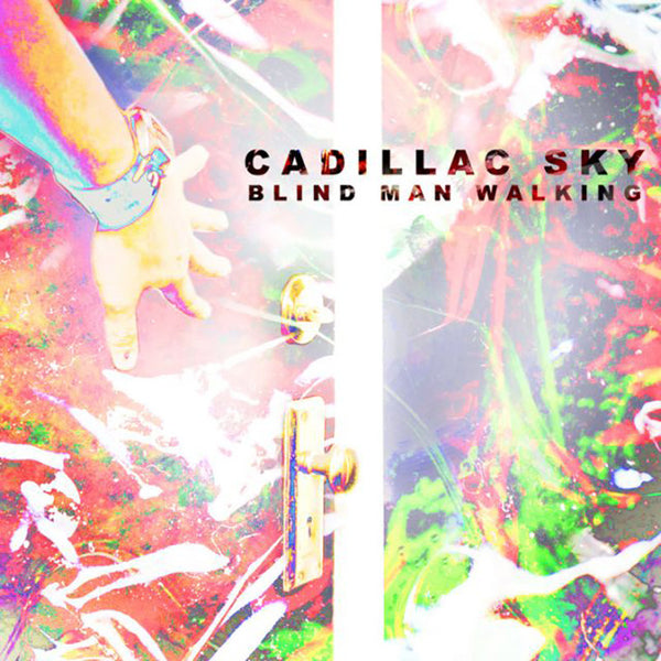Cadillac Sky: Blind Man Walking