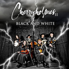 Cherryholmes: Cherryholmes II Black and White