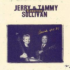 Jerry & Tammy Sullivan: Tomorrow