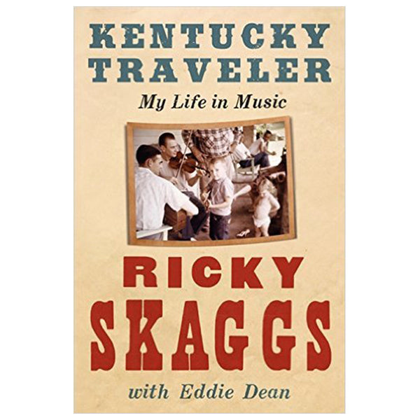 Kentucky Traveler: My Life In Music Hardback Book