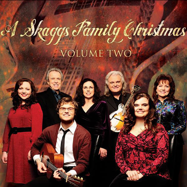 Ricky Skaggs, The Whites & Family: A Skaggs Family Christmas Volume Two + Bonus DVD