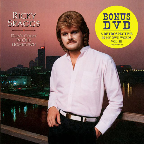 Ricky Skaggs: Don't Cheat In Our Hometown (Reissue Series Vol. 3)