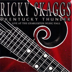 Ricky Skaggs & Kentucky Thunder: Live at the Charleston Music Hall