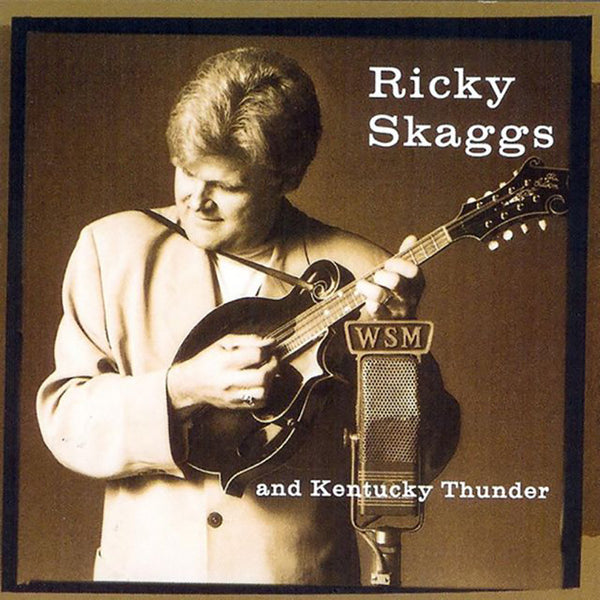 Ricky Skaggs & Kentucky Thunder: Bluegrass Rules!