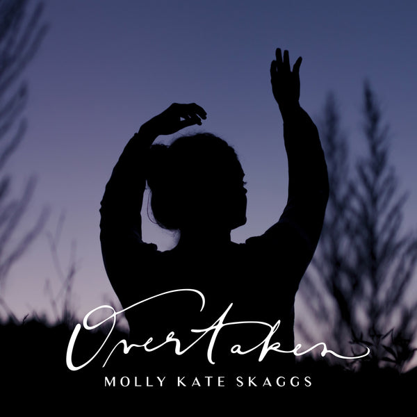 Molly Kate Skaggs: Overtaken