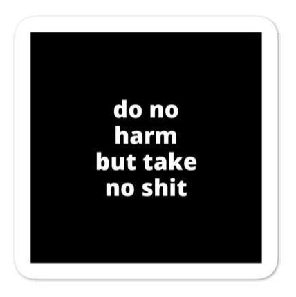 "2x2"" Quote Stickers (4) - Do No Harm But Take No Sh*"