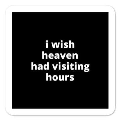 "2x2"" Quote Stickers (4) - I Wish Heaven Had Visiting Hours"