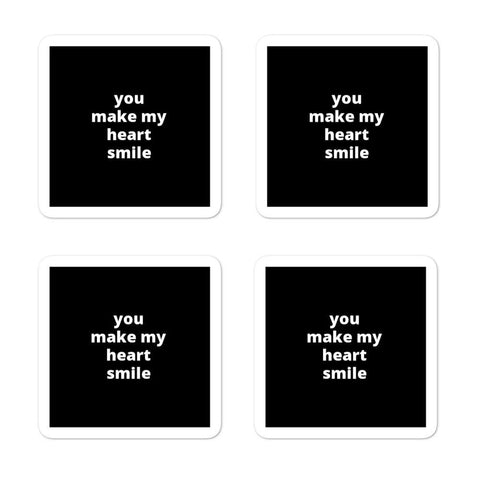 "2x2"" Quote Stickers (4) - You Make My Heart Smile"
