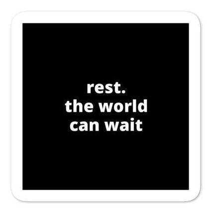 "2x2"" Quote Stickers (4) - Rest. The World Can Wait"