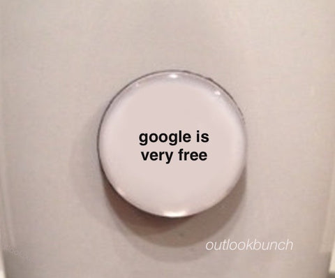 "1"" Mini Quote Magnet - Google Is Very Free"