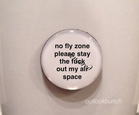 "1"" Mini Quote Magnet - No Fly Zone Please Stay The F* Out My Air Space - J. Cole"