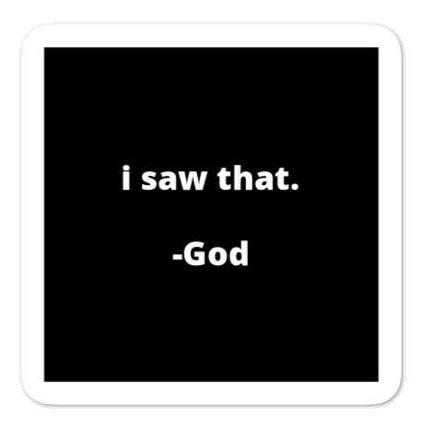 "2x2"" Quote Stickers (4) - I Saw That. -God"