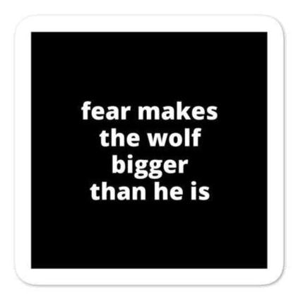 "2x2"" Quote Stickers (4) - Fear Makes The Wolf Bigger Than He Is"