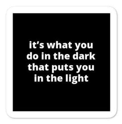 "2x2"" Quote Stickers (4) - It's What You Do In The Dark That Puts You In The Light"