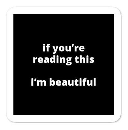 "2x2"" Quote Stickers (4) - If You're Reading This I'm Beautiful"