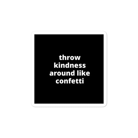 Quote Sticker - Throw Kindness Around Like Confetti
