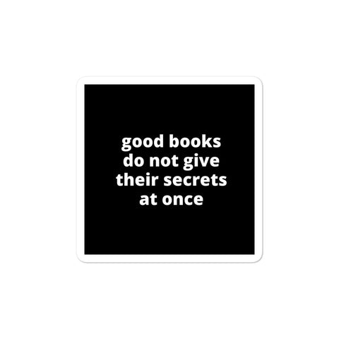 Quote Sticker - Good Books Do Not Give Their Secrets At Once
